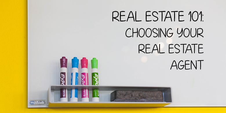 Real Estate 101: Choosing Your Real Estate Agent